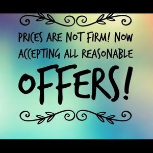 Excepting reasonable offers on everything!
